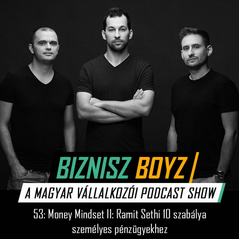 53. Money Mindset II: Ramit Sethi 10 szabálya személyes pénzügyekhez | Biznisz Boyz Podcast