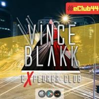 Vince Blakk - Explorer Club (#eClub44) [Summer Edition]