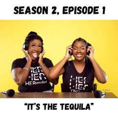 Season 2 episode 1: Its The Tequila ft. Dj Day Day