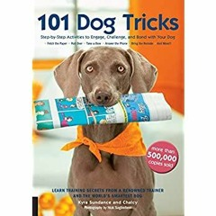 [F.R.E.E D.O.W.N.L.O.A.D R.E.A.D] 101 Dog Tricks: Step by Step Activities to Engage, Challenge, and