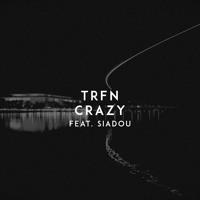 TRFN - Crazy (feat. Siadou) Artwork