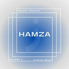 MOZAIK Podcast #03 w/Hamza   Lost in random