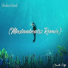 Omah Lay - Understand (Mastaabeatsz Remix)   BUY = FULL FREE DL