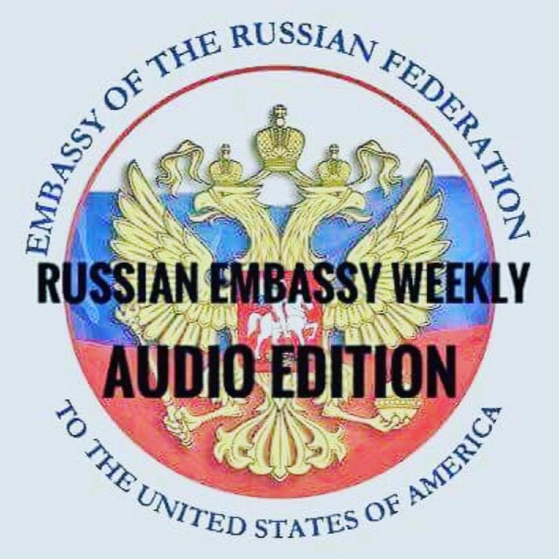 Russian Embassy Weekly #154