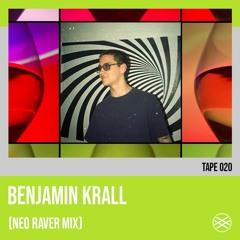 tape 020 - Benjamin Krall (Neo Raver Mix)