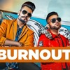 BURN OUT  DJ Flow Ft. Karan Aujla Punjabi Song 2019 DITTO Music ST Studios