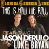 This Is How We Roll (Remix) [feat. Jason Derulo & Luke Bryan]