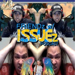 The Curious Case of Gabby Petito - FRIENDz With ISSUEz podcast