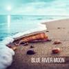 Blue River Moon