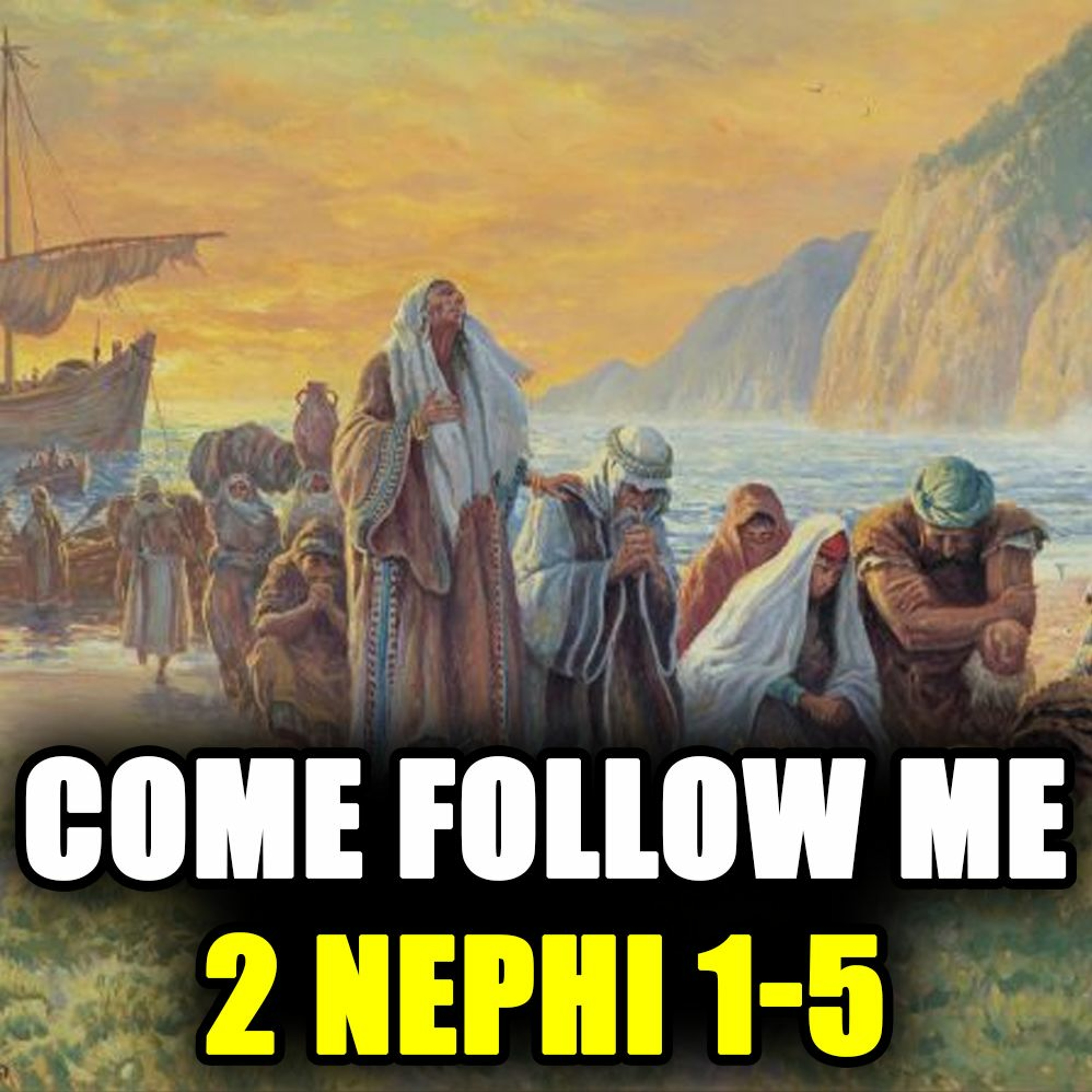 Come Follow Me Q&A for2 Nephi 1-5 with...