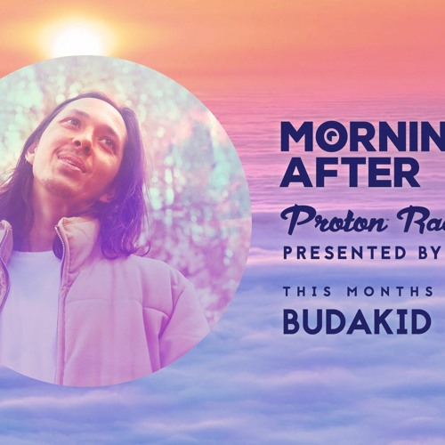 Morning After Proton Radio Show - Guest Mix November 2020 - Budakid