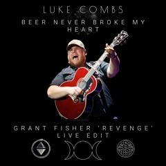 Luke Combs - Beer Never Broke My Heart (Grant Fisher 'Revenge' Live Edit