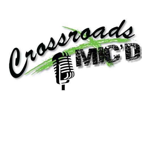 Crossroads Mic'd