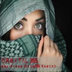 ORBITAL 365 feat. srDJan - DAY DREAM (Oriental Remix)