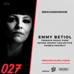 Índica Radioshow 027 - Emmy Betiol (BR)