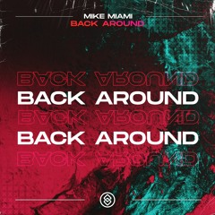 Mike Miami - Back Around