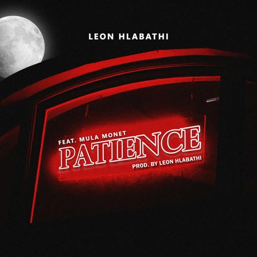 Patience (feat. Mula Monêt)
