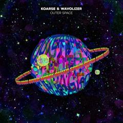 Koarse & Wavolizer - Outer Space 🪐