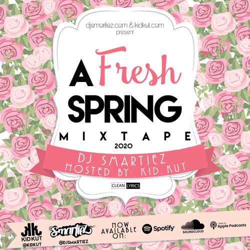 A FRESH SPRING MIXTAPE 2020 (HOSTED BY: KID KUT)