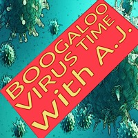 Little Saigon Report #354: #Boogaloo #Virus Time with A.J. Artwork