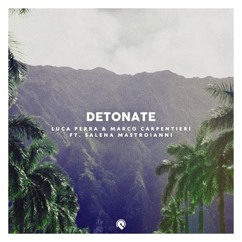Detonate (feat. Salena Mastroianni)