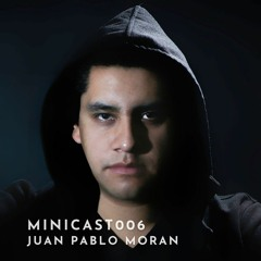 Minicast006 Played by Juan Pablo Morán