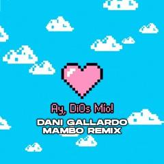 KAROL G - Ay, DiOs Mío! (Dani Gallardo Mambo Remix)