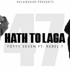 FOTTY SEVEN - HAATH TOH LAGA ft. REBEL 7 _ ASLI INDEPENDENT EP _ KALAMKAAR