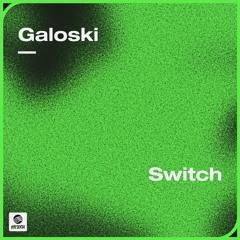 Galoski - Switch