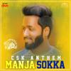 Manja Sokka(CSK Anthem)