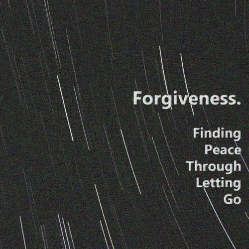 """Forgiveness: Finding Peace Through Letting Go, Week 2 - """"For Better, For Worse"""""""