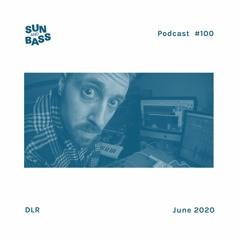 SUNANDBASS Podcast #100 - DLR