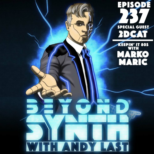 Beyond Synth - 237 - 2DCAT / Keepin' it 80s with Marko