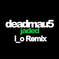 deadmau5 - Jaded (i_o Remix) [Unreleased]