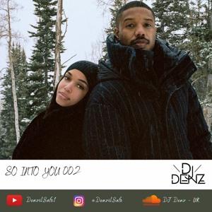 So Into You 002 by DJ Denz (R&B, Slow Jams, Lovers Rock)