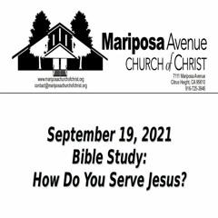 2021-09-19 - How Do You Serve Jesus - Charles Gregory