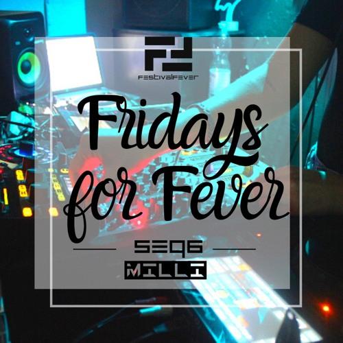 FRIDAYS FOR FEVER - SEQ6 - ft. MILLI - Acid Techno