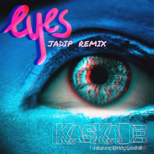 Kaskade - Eyes (JADIP Remix)