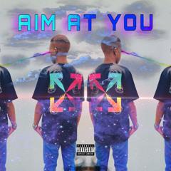 Aim At You