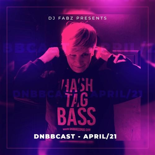 DNBBCAST 04/2021 - April - Special Guest: Dj Fabz