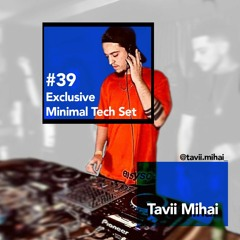 Tavii Mihai - Exclusive Minimal Tech Set #39