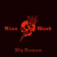 Rian Wood - My Demon( Free)