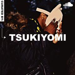Curated by Tsukiyomi