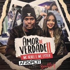 MC Kekel E MC Ester - Amor De Verdade 2 (AfroPeet Bootleg) Preview