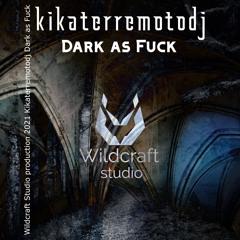 Dark as Fuck (Original Mix)