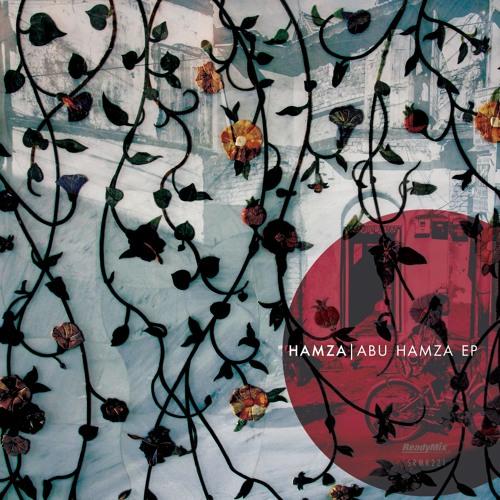 PREMIERE: Hamza Rahimtula - Abu Hamza [Ready Mix]