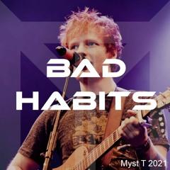 Ed Sheeran - Bad Habits (Myst T Remix)