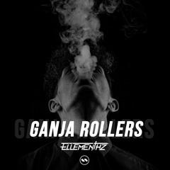 FLOW032: Ellementhz - Ganja Rollers