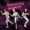Mars Needs Women (Part 1)