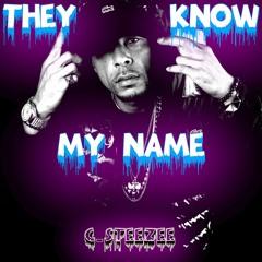 C-Steezee - They Know My Name